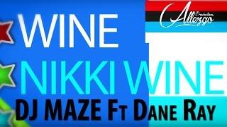 Dj Maze - Wine Nikky Wine ft. Dane Ray (Lyric Video)