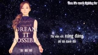 [Vietsub] Dream it possible - Jane Zhang - Trương Lượng Dĩnh