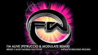 I'M ALIVE - MICKY MODELLE & BREEZE FEAT STUNT (PETRUCCIO AND MODULATE REMIX)