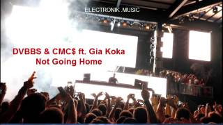 DVBBS & CMC$ ft. Gia Koka - Not Going Home