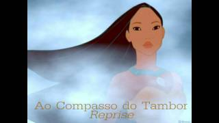 Pocahontas- Steady as the Beating Drum Reprise (EU Portuguese)