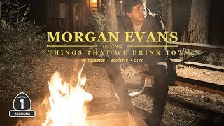 "Morgan Evans - ""Things That We Drink To"" [Highway 1 Sessions]"