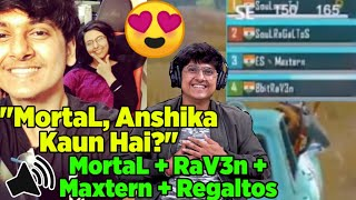 😍MortaL & RaV3n Playing Together After MortaL Proposed Anshika | MortaL, Raven, Maxtern & Regaltos