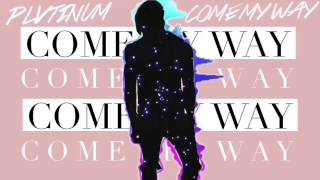 Come My Way by Plvtinum Lyrics