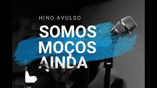 Hino Avulso Somos moços ainda - Erick Soares