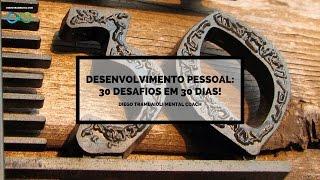 30 Desafios em 30 Dias [Desenvolvimento Pessoal] - Como ter sorte e ser feliz | Diego Trambaioli
