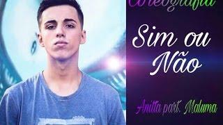 Sim ou não - Anitta part. Maluma - Luis Romeu (Coreografia)