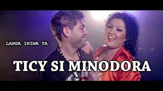TICY SI MINODORA - LANGA INIMA TA ( OFFICIAL TRACK ) MANELE 2018