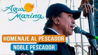 Agua Marina - Homenaje al Pescador & Noble Pescador