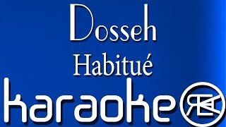 Dosseh - Habitué | Karaoké lyrics