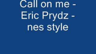 Call on me - Eric Prydz - nes style