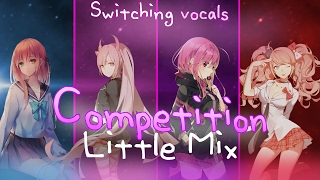 Nightcore ↬ Competition [Switching vocals | Little Mix ]