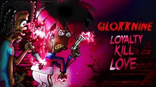GlokkNine - Biatt (Loyalty Kill Love)