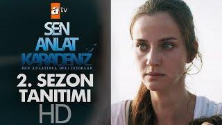 Sen Anlat Karadeniz 2. Sezon Tanıtımı