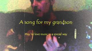 A Song for my grandson