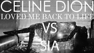Loved me back to life- Celine Dion VS Sia