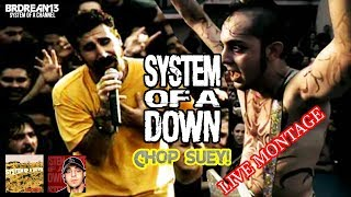 System Of A Down - Chop Suey! LIVE MONTAGE (2001 - 2017)