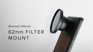Moment 62mm Filter Mount