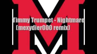 Timmy Trumpet - Nightmare (mexydier000 remix)