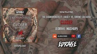 The Chainsmokers Ft. Halsey vs. Simone Castagna - Closer (EDRAKE Mashup)