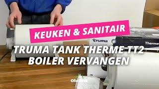 Truma Tank Therme TT2 boiler - Hoe vervang ik de boiler in een caravan? | Obelink Vrijetijdsmarkt