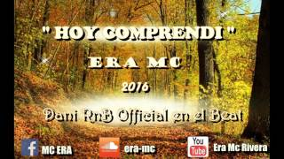 HOY COMPRENDI- ERA MC RAP DESAMOR