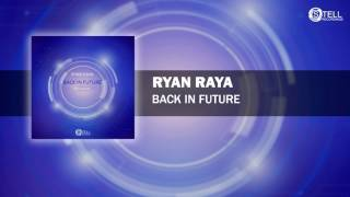 Ryan Raya - Back in Future (Preview) [Stell Recordings]