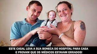 Este casal leva a sua boneca do hospital para casa e prova que os médicos estavam errados!