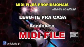 ♬ Midi file  - LEVO-TE PRA CASA - Bandalusa