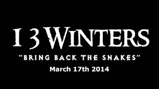 13 Winters - Bring Back The Snakes - Teaser #2