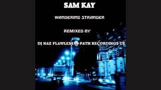 SAM KAY - WANDERING STRANGER - RMX 1