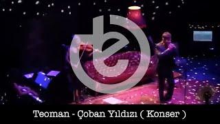 Teoman  - Çoban Yıldızı ( Konser )