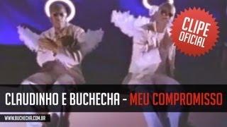 Claudinho e Buchecha - Meu Compromisso (Clipe Oficial)