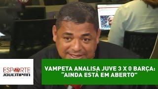 "Vampeta analisa Juve 3 x 0 Barça: ""ainda está em aberto"""
