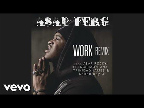 aap-ferg-work-remix-audio-ft-aap-rocky-french-montana-trinidad-james-schoolboy-q-asapfergvevo