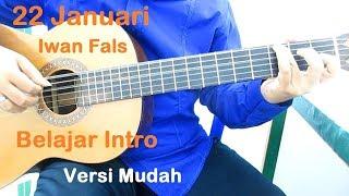 Belajar Gitar Iwan Fals 22 Januari Intro (Versi Mudah)