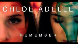 CHLOE ADELLE - REMEMBER
