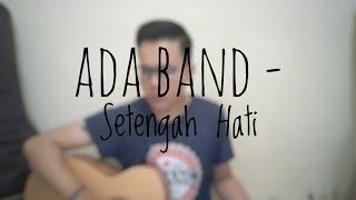 Ada Band - Setengah Hati (Cover By Richard Adinata)