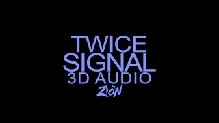 TWICE(트와이스 ) - SIGNAL(시그널) (3D Audio Version)