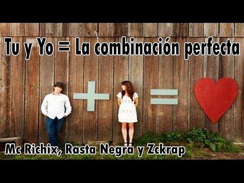 Tu Y Yo La Combinacion Perfecta de Mc Richix Letra y Video