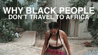 Why Black People Don't Travel to Africa