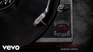 Aaron Lewis - Afraid (Audio Version)