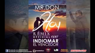 """""""Hoy"""" (Remix) Mr.Don Feat Indiomar El Vencedor 2015 Romantico"""