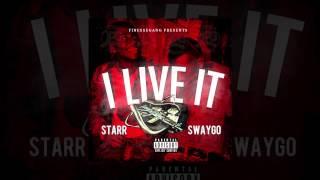"Finessegang presents Starr x Sway ""I Live It"""