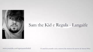 Sam the Kid e Regula - Langaife