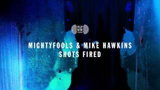 Mightyfools & Mike Hawkins - Shots Fired