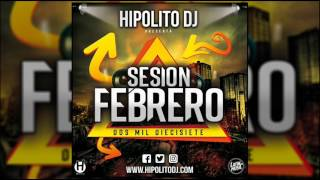 13.Hipolito Dj - Sesion Febrero 2017