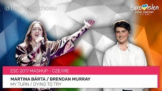 My Turn/Dying to Try Mashup - ESC 2017