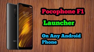 Pocophone F1 Launcher For Any Android Device
