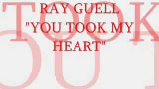 ( RAY GUELL )   YOU TOOK MAY HEART